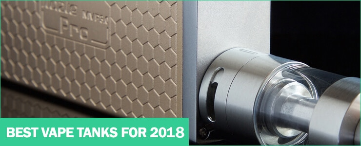 best sub ohm tanks in the uk 2018