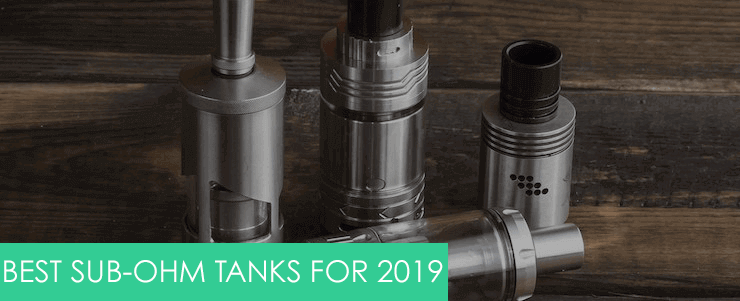 best sub ohm tanks in the uk 2019