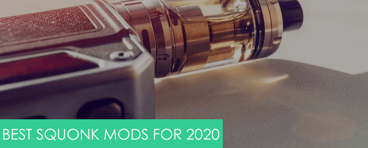 best squonk mods in the uk for 2020